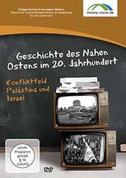 Die Geschichte des Nahen Ostens im 20. Jahrhundert - Ein Unterrichtsmedium auf DVD