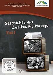 Geschichte des Zweiten Weltkriegs - Teil 1 - Ein Unterrichtsmedium auf DVD