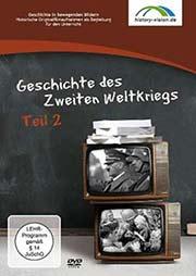 Geschichte des Zweiten Weltkriegs - Teil 2 - Ein Unterrichtsmedium auf DVD