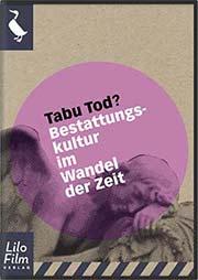 Tabu Tod? - Ein Unterrichtsmedium auf DVD