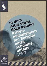 Krisenmanagment am Beispiel eines Schulbusunfalls - Ein Unterrichtsmedium auf DVD