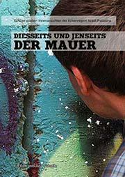 Diesseits und Jenseits der Mauer - Ein Unterrichtsmedium auf DVD