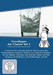 Grundlagen der Chemie - Teil 3 - Ein Unterrichtsmedium auf DVD