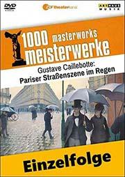 Gustave Caillebotte (französisch, Impressionismus) - Ein Unterrichtsmedium auf DVD