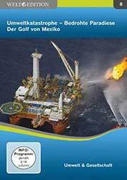 Umweltkatastrophe - Bedrohte Paradiese: Der Golf von Mexiko - Ein Unterrichtsmedium auf DVD