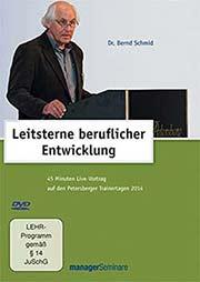 Dr. Bernd Schmid: Leitsterne beruflicher Entwicklung - Ein Unterrichtsmedium auf DVD