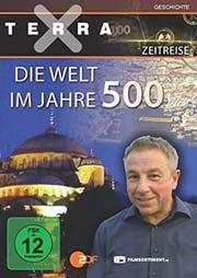 Terra X - Zeitreise Teil - 2: Die Welt im Jahre 500 - Ein Unterrichtsmedium auf DVD