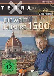 Terra X - Zeitreise Teil - 4: Die Welt im Jahre 1500 - Ein Unterrichtsmedium auf DVD