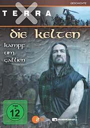 Terra X - Die Kelten - Teil 2: Kampf um Gallien - Ein Unterrichtsmedium auf DVD