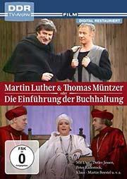 Martin Luther und Thomas M�ntzer oder Die Einf�hrung der Buchhaltung - Ein Unterrichtsmedium auf DVD
