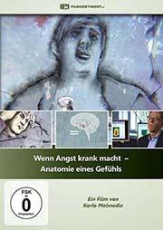 Wenn Angst krank macht - Anatomie eines Gefühls - Ein Unterrichtsmedium auf DVD