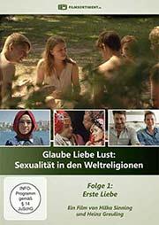 Glaube, Liebe, Lust: Liebe und Sexualit�t in den Weltreligionen - Ein Unterrichtsmedium auf DVD