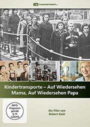 Kindertransporte - Auf Wiedersehen Mama, Auf Wiedersehen Papa - Ein Unterrichtsmedium auf DVD