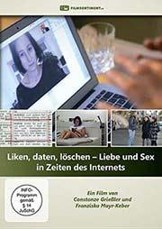 Liken, daten, löschen - Liebe und Sex in Zeiten des Internets - Ein Unterrichtsmedium auf DVD