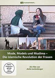 Mode, Models und Muslima - Die islamische Revolution der Frauen - Ein Unterrichtsmedium auf DVD