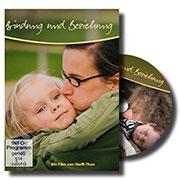 Bindung und Beziehung - Ein Unterrichtsmedium auf DVD