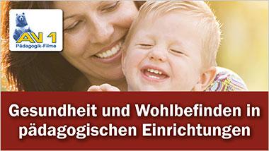 Gesundheit und Wohlbefinden in p�dagogischen Einrichtungen - Ein Unterrichtsmedium auf DVD