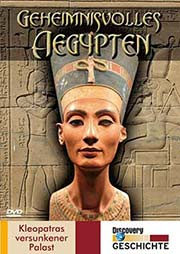 Geheimnissvolles Ägypten - Kleopatras versunkener Palast - Ein Unterrichtsmedium auf DVD