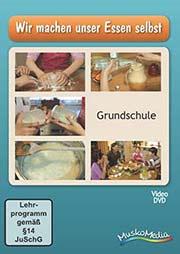 Wir machen unser Essen selbst - Ein Unterrichtsmedium auf DVD