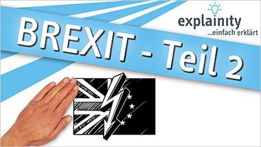 explainity® Erklärvideo - Brexit Teil 2 einfach erklärt - Ein Unterrichtsmedium auf DVD