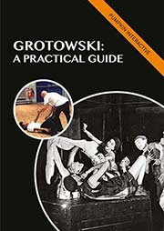 Grotowski: A Practical Guide - Ein Unterrichtsmedium auf DVD