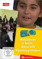Willkommen in Berlin - Beste hilft Flüchtlingskindern - Ein Unterrichtsmedium auf DVD