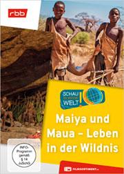 Maiya und Maua - Leben in der Wildnis - Ein Unterrichtsmedium auf DVD