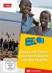 Zakayo und Timmy - Zwischen Krokodilen und dem Paradies - Ein Unterrichtsmedium auf DVD