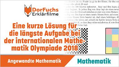 Eine kurze L�sung f�r die l�ngste Aufgabe bei der internationalen Mathematik Olympiade 2018 - Ein Unterrichtsmedium auf DVD
