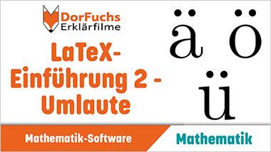 LaTeX-Einführung 2 - Umlaute - Ein Unterrichtsmedium auf DVD