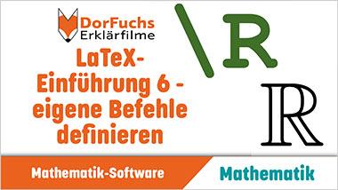 LaTeX-Einf�hrung 6 - eigene Befehle definieren - Ein Unterrichtsmedium auf DVD