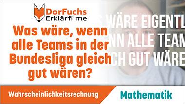 Was w�re, wenn alle Teams in der Bundesliga gleich gut w�ren? - Ein Unterrichtsmedium auf DVD