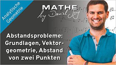 Abstandsprobleme: Grundlagen, Vektorgeometrie, Abstand von zwei Punkten - Ein Unterrichtsmedium auf DVD