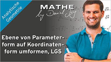 Ebene von Parameterform auf Koordinatenform umformen, LGS - Ein Unterrichtsmedium auf DVD