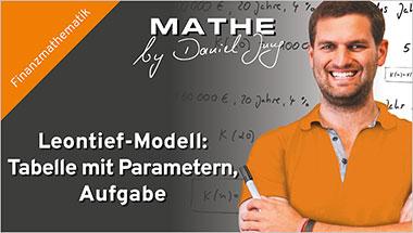 Leontief-Modell: Tabelle mit Parametern, Aufgabe - Ein Unterrichtsmedium auf DVD