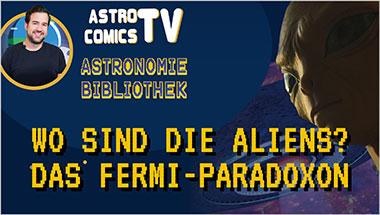 Wo sind die Aliens? Das Fermi-Paradoxon - Ein Unterrichtsmedium auf DVD