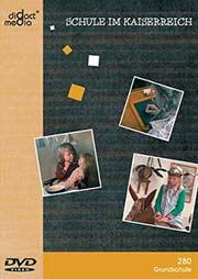 Schule im Kaiserreich - Ein Unterrichtsmedium auf DVD