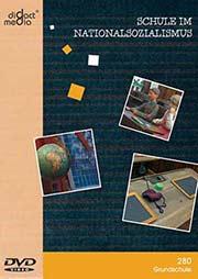 Schule im Nationalsozialismus - Ein Unterrichtsmedium auf DVD