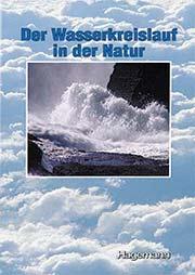 Der Wasserkreislauf in der Natur - Ein Unterrichtsmedium auf DVD