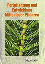 Fortpflanzung und Entwicklung bl�tenloser Pflanzen - Ein Unterrichtsmedium auf DVD