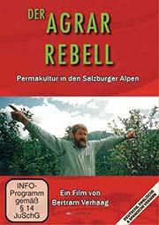 Der Agrar Rebell - Permakultur in den Salzburger Alpen - Ein Unterrichtsmedium auf DVD