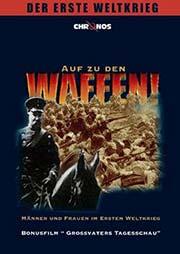Auf zu den Waffen! - Der erste Weltkrieg - Ein Unterrichtsmedium auf DVD
