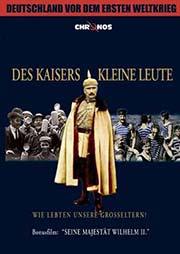 Des Kaisers kleine Leute - Erster Weltkrieg - Ein Unterrichtsmedium auf DVD