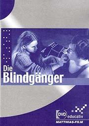 Die Blindg�nger - Ein Unterrichtsmedium auf DVD