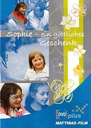 Sophie - ein g�ttliches Geschenk - Ein Unterrichtsmedium auf DVD