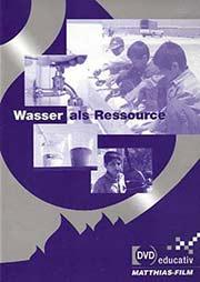 Wasser als Ressource - Ein Unterrichtsmedium auf DVD