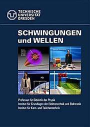 Grundlagen Physik - Schwingungen und Wellen - Ein Unterrichtsmedium auf DVD