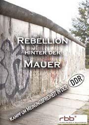 Rebellion hinter der Mauer - Ein Unterrichtsmedium auf DVD